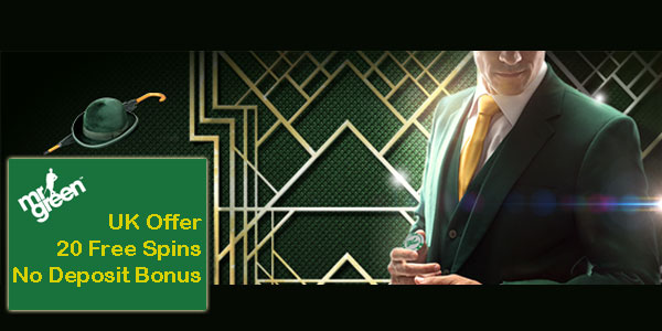 Sign Up at Mr Green Casino from UK and Get No Deposit 20 Free Spins Exclusive Gambling Bonus!