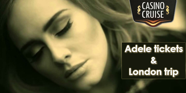 Casino Cruise Adele concert tickets for two plus London trip promotion