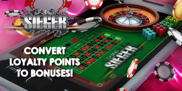 Casino Sieger loyalty points to trade for bonuses promotion