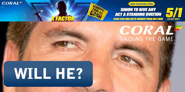 Bet on a Standing Ovation From Simon Cowell with Coral and Win Cash Whether You Win or Lose!