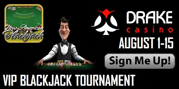 Drake Casino VIP Black Jack Tournament promo