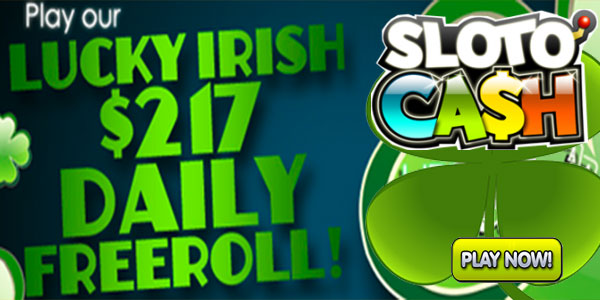 Slotocash + $217 Daily Paddy's Day Freeroll + Daily Tournament