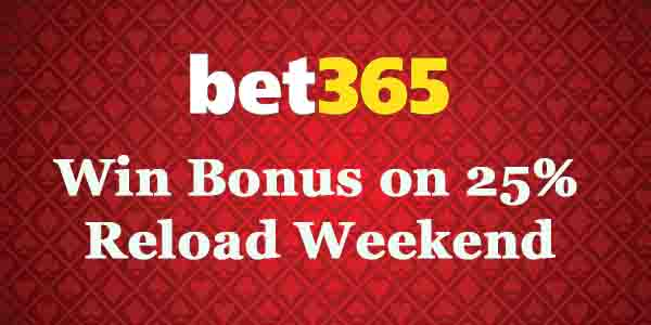 Bet365 Casino offers you a 25% Reload Weekend
