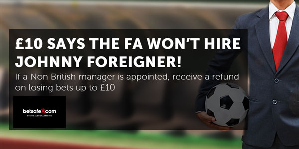 Betsafe will Refund Losing Bets on Next England Manager if Foreigner Appointed!