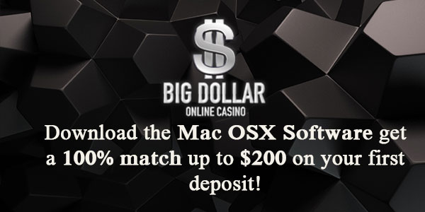 Done with the small talk : go to Big Dollar Casino and get the Mac OSX rolling