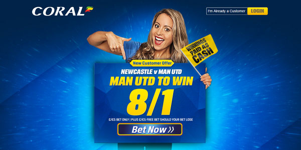 Bet with Man Utd Enhanced Odds vs Newcastle at Coral Sportsbook!