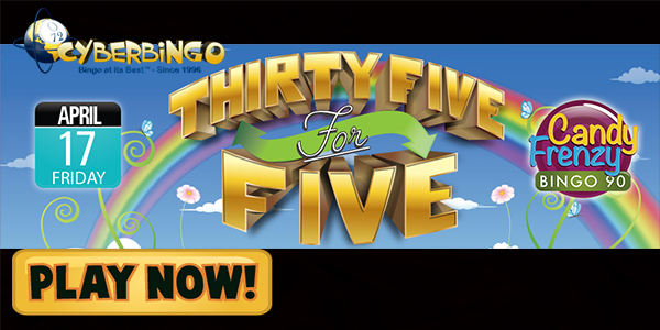 CyberBingo`s 35 for Five event