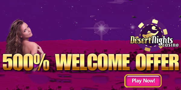 Desert Nights Casino First Deposit Bonus
