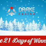 Count Down to Christmas with 21 Days of Winning at Drake Casino