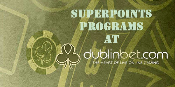 Game play can get you up to 4 super points at dublinbet Casino thanks to the Superpoints program