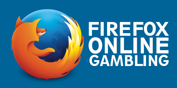 Best Firefox Proxies for Online Gambling in 2017 - GamingZion