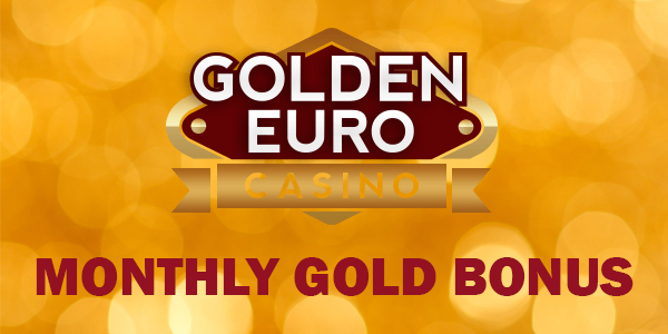 Golden Euro Casino monthly bonus