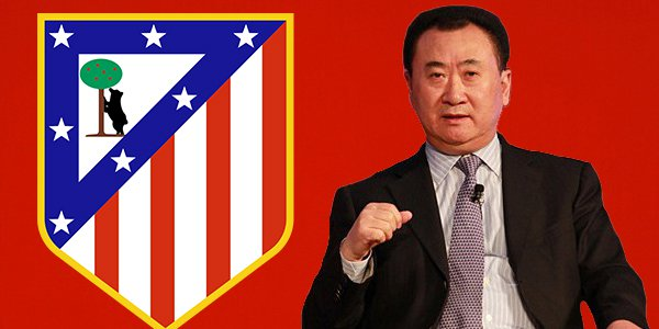 Wang Jianlin is buying Atletico