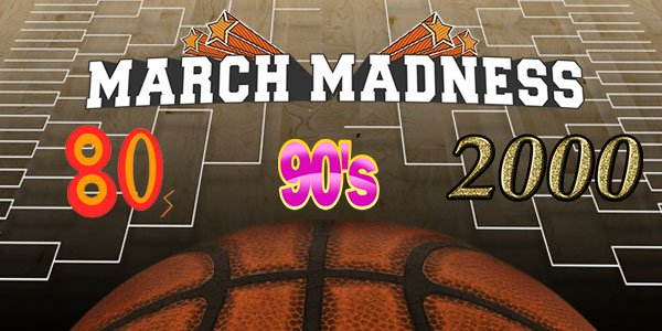 March Madness 80s 90s 2000