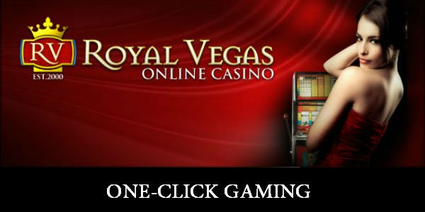One-click gaming Royal Vegas Casino