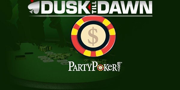 PartyPoker and Dusk Till Dawn
