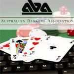 Banks View Proposed Australian Gambling Laws as Bad for Economy