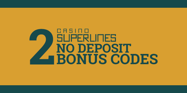 Casino superlines no deposit bonuses