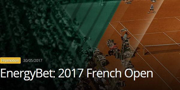 French Open 2017 Promo: Energy Casino Offers You GBP 20 Free Bet!