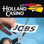 Holland Casino Set for Yet More Job Cuts