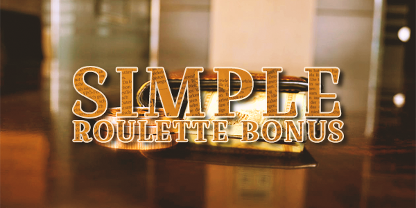 simple roulette cash bonus