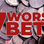 The Seven Worst Bets In The World This Week