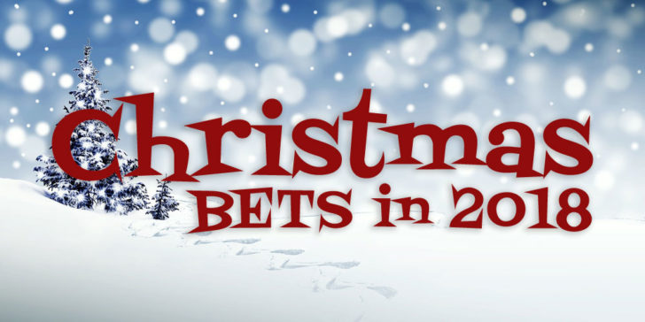 Top 7 Christmas Bets in 2018