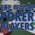 The Best Female Poker Players in 2019