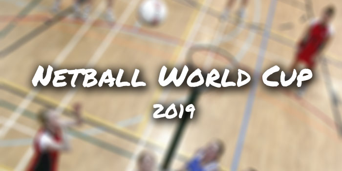 The 2019 Netball World Cup Betting Preview