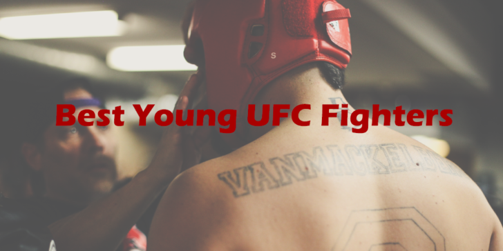 UFC Betting Tips Best Young UFC Fighters