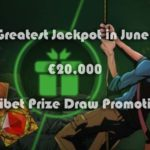 Join Unibet Prize Draw Promotion for the Greatest Jackpot in June