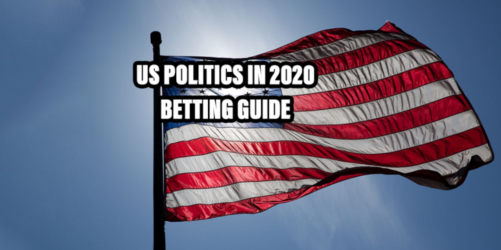 Bet On US Politics In 2020
