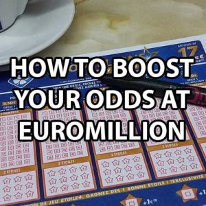 How to Boost Your Odds of Winning EuroMillions