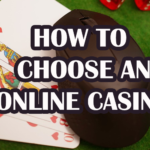 How To Choose An Online Casino – Tips