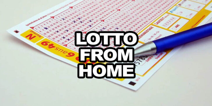 How to Play Lotto From Home (And Where)?