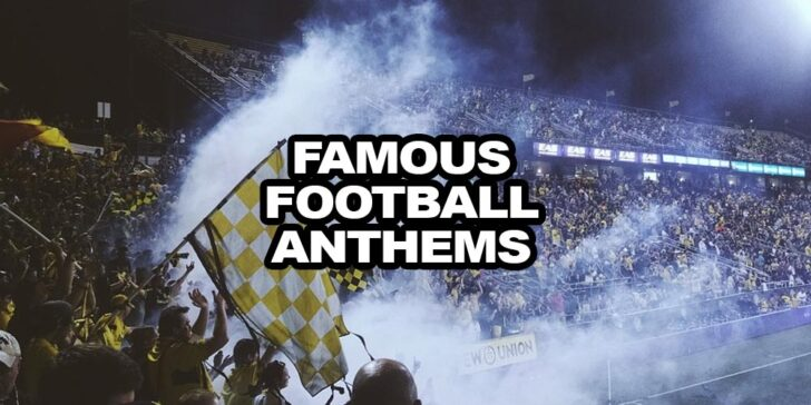 most famous football anthems