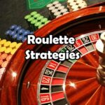 Casino Roulette Strategies that Work – How to Win at Roulette