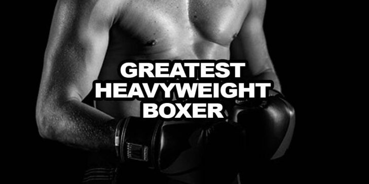 Best Heavyweight Boxer Bets – Who is the Greatest?