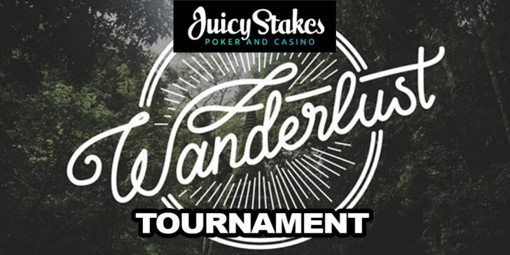 Wanderlust tournament at JuicyStakes