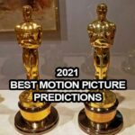 2021 Best Motion Picture Predictions: 93rd Academy Awards