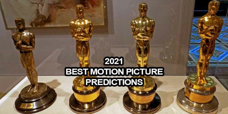 2021 Best Motion Picture Predictions