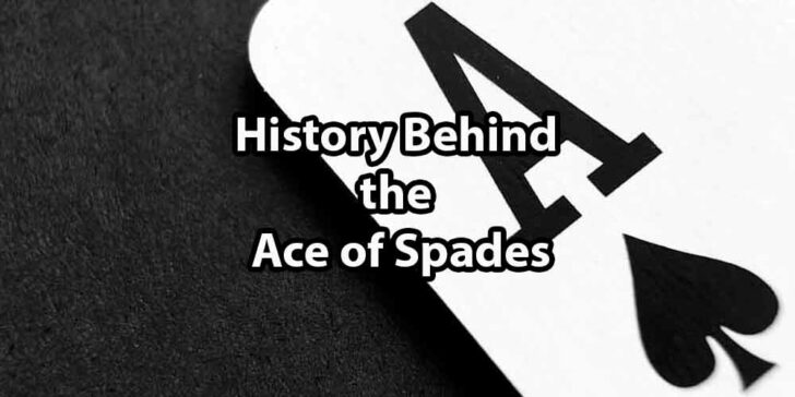 History Behind the Ace of Spades
