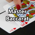 Learn to Master Baccarat: Strategies and Tips