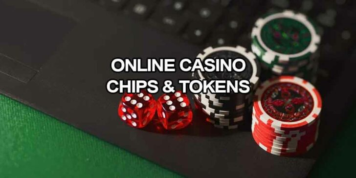 Online Casino Chips And Tokens