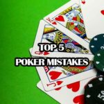 Top 5 Poker Mistakes to Avoid When Playing Online