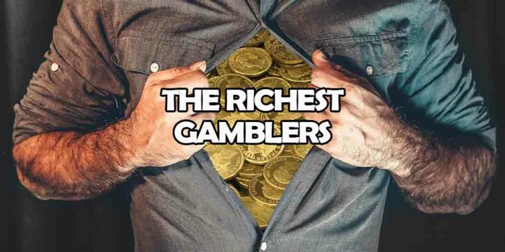 Richest Gamblers in the World