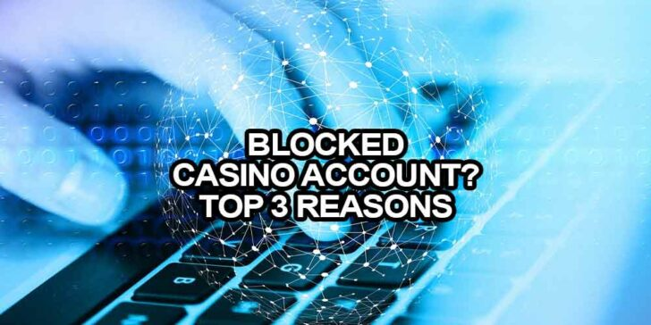 Why Online Casinos Block Accounts