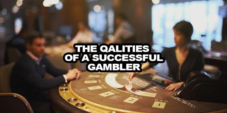 Qualities of Successful Gamblers