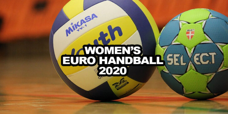 Women's Euro Handball 2020 Odds - Norway, France and Russia.