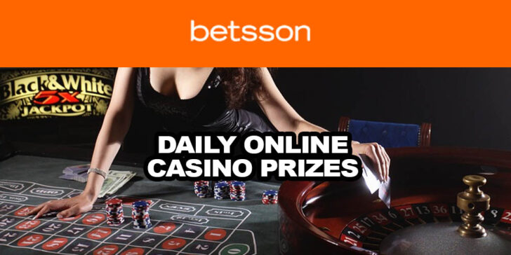 Daily Online Casino Prizes At Betsson Casino Hurry Up Gamingzion